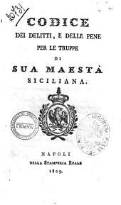 Codice dei delitti e delle pene per le truppe di Sua Maesta Siciliana
