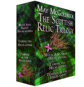 The Scottish Relic Trilogy: Much Ado About Highlanders, Taming the Highlander, and Tempest in the Highland