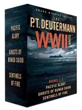 P. T. Deutermann WWII Novels: Books 1-3: Pacific Glory, Ghosts of Bungo Suido, Sentinels of Fire