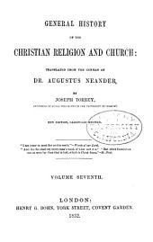 General history of the Christian religion and church: Volume 7