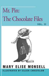 Mr. Pin: The Chocolate Files: Volume 2