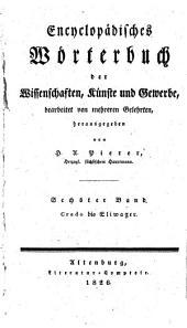 Encyclopädisches Wörterbuch der Wissenschaften, Künste und Gewerbe: bearbeitet von mehreren Gelehrten. Credo bis Eliwager, Band 6