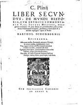 C. Plinij liber secundus, de mundi historia: cum erudito commentario ... Iacobi Milichii, diligenter conscripto