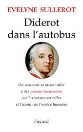 Diderot dans l'autobus: Ou comment se laisser aller à des pensées incorrectes sur les moeurs actuelles...