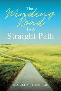 The Winding Road to a Straight Path PDF