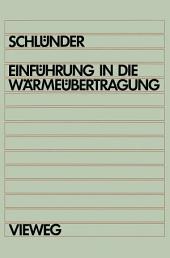 Einführung in die Wärmeübertragung: Für Maschinenbauer, Verfahrenstechniker, Chemie-lngenieure, Chemiker, Physiker ab 4. Semester, Ausgabe 6