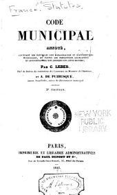 Code municipal annoté: contenant les nouvelles les d'organisation et d'attributions municipales, et toutes les dispositions législatives et administratives non abrogées sur cette matière