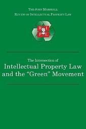 The Intersection of Intellectual Property Law and the Green Movement: RIPL's Green Issue 2010
