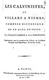 Les calvinistes ou Villars à Nismes: comédie historique en un acte, en prose