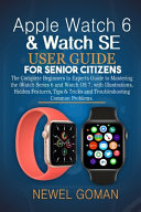 Apple Watch 6 & Watch Se User Guide for Senior Citizens