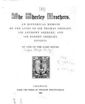 The Sherley Brothers: An historical memoir of the lives of Sir Thomas Sherley, Sir Anthony Sherley, and Sir Robert Sherley, knights. By one of the same house (Evelyn Philip Shirley.)
