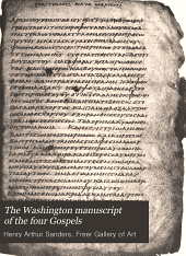 The Washington manuscript of the four Gospels: Volume 9