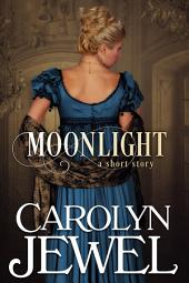Moonlight: A Regency Historical Short Story