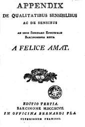 Appendix de qualitatibus sensibilibus ac de sensibus: ad usum Seminarii Episcopalis Barcinonensis edita