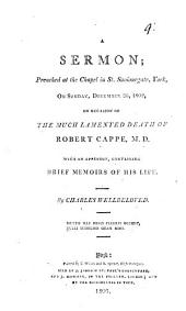 A sermon [on 1 Cor. xv. 22]; preached ... on occasion of the ... death of Robert Cappe. With an appendix containing brief memoirs of his life: Volume 9
