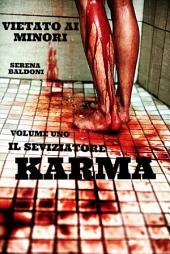 KARMA .Il Seviziatore: Volume 1