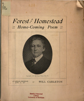 Forest and Homestead: Home-coming Poem at Adrian, Michigan, June 27, 1907