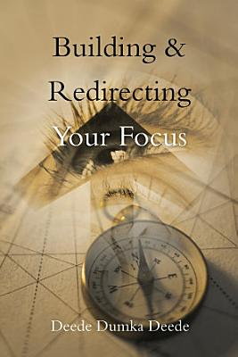 Building   Redirecting Your Focus