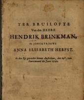 Ter bruilofte van den heere Hendrik Brinkman, en jongkvrouwe Anna Elisabeth Herfst