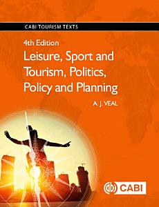 Leisure  Sport and Tourism  Politics  Policy and Planning  4th Edition PDF