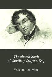 The sketch book of Geoffrey Crayon, Esq