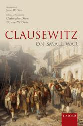 Clausewitz On Small War Book PDF