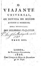 O viajante universal, ou Noticia do mundo antigo e moderno: Volume 36
