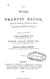 The Works of Francis Bacon: Volume 1