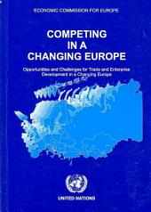 Competing in a Changing Europe: Opportunities and Challenges for Trade and Enterprise Development in a Changing Europe