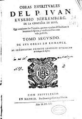 Obras christianas del P. Iuan Eusebio Nieremberg ...: que contienen lo que deue el hombre hazer para vivir, y morir christianamente ... : tomo primero ...