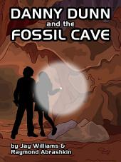Danny Dunn and the Fossil Cave