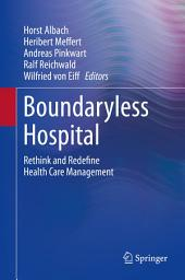 Boundaryless Hospital: Rethink and Redefine Health Care Management
