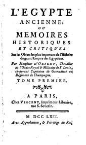L'Egypte ancienne, ou Memoires historiques et critiques: sur les objets les plus importans de l'histoire du grand empire des Egyptiens