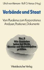 Verbände und Staat: Vom Pluralismus zum Korporatismus. Analysen, Positionen, Dokumente, Ausgabe 2