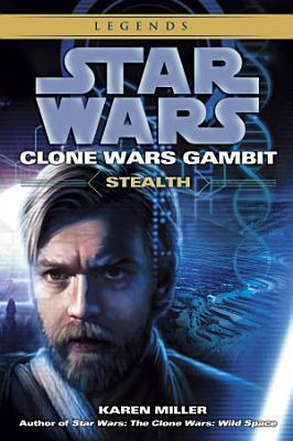 Stealth  Star Wars Legends  Clone Wars Gambit