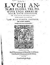 Lvcii Annaei Flori, Vel Potivs Lvcii Annaei Senecae, Rervm Romanarvm, Ex Tito Livio, Epitoma: In Qvatvor Libros Distincta