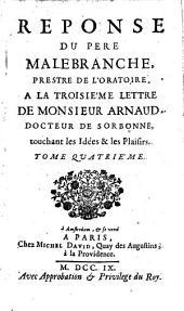 Recueil de toutes les réponses du père Malebranche à Monsieur Arnaud: Volume4