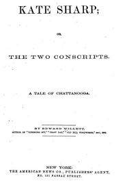 Kate Sharp, Or, The Two Conscripts: A Tale of Chattanooga
