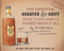 Essential Scratch   Sniff Guide to Becoming a Whiskey Know It All Book