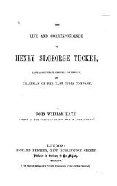 The Life and Correspondence of Henry St. George Tucker: Late Accountant-general of Bengal and Chairman of the East India Company