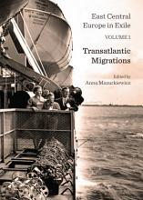 East Central Europe in Exile Volume 1 PDF