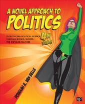 A Novel Approach to Politics: Introducing Political Science through Books, Movies, and Popular Culture, Edition 4