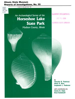 An Archaeological Survey of the Horseshoe Lake State Park  Madison County  Illinois