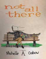 Not All There  A Novel PDF