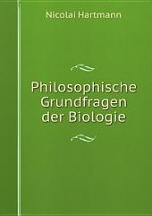 Philosophische Grundfragen der Biologie