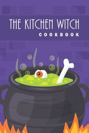The Kitchen Witch Cookbook