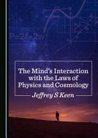The Mind   s Interaction with the Laws of Physics and Cosmology PDF