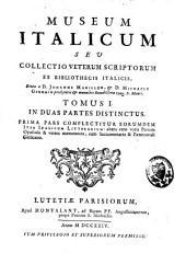 Museum italicum seu collectio veterum scriptorum ex bibliothecis italicis eruta: Volume 1