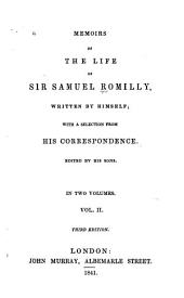 Memoirs of the Life of Sir Samuel Romilly: Volume 2