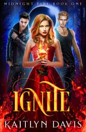 Ignite (Midnight Fire #1)
